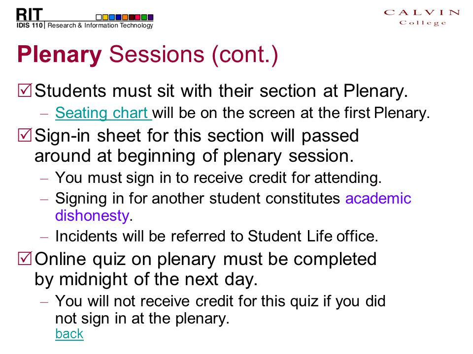 Plenary Sessions (cont.)  Students must sit with their section at Plenary.