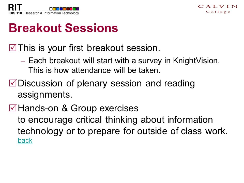 Breakout Sessions  This is your first breakout session.