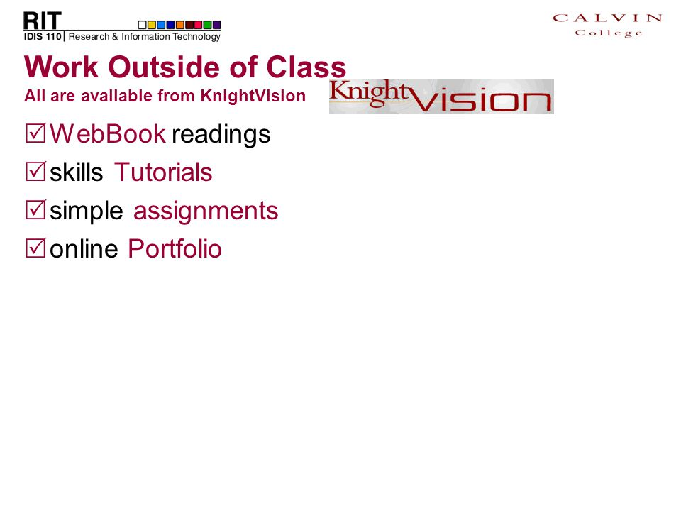 Work Outside of Class All are available from KnightVision  WebBook readings  skills Tutorials  simple assignments  online Portfolio