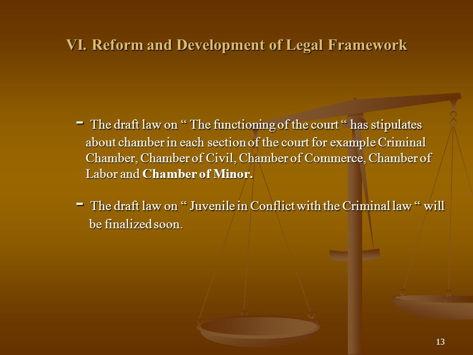 """13 VI. Reform and Development of Legal Framework - The draft law on """" The functioning of the court """" has stipulates about chamber in each section of t"""