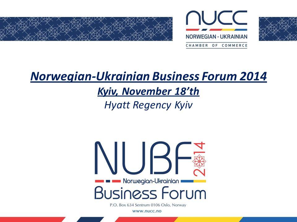 Norwegian-Ukrainian Business Forum 2014 Kyiv, November 18'th Hyatt Regency Kyiv Hyatt Hotel