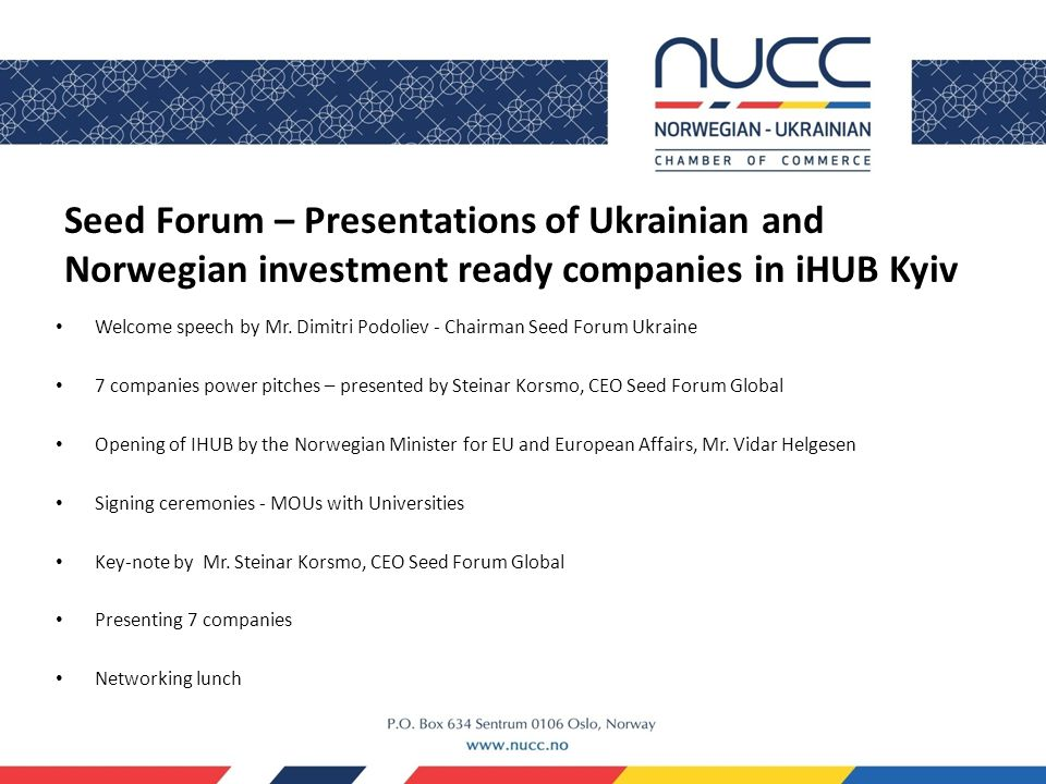 Seed Forum – Presentations of Ukrainian and Norwegian investment ready companies in iHUB Kyiv Welcome speech by Mr.