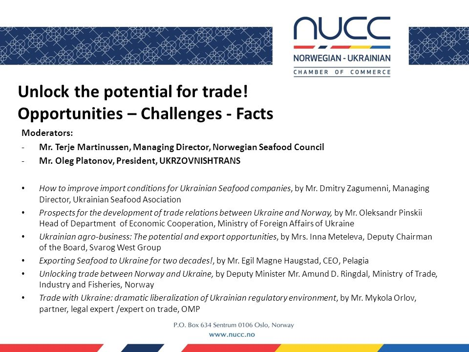 Unlock the potential for trade. Opportunities – Challenges - Facts Moderators: -Mr.