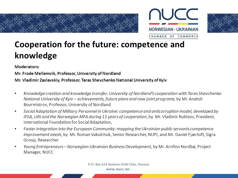 Cooperation for the future: competence and knowledge Moderators: Mr.