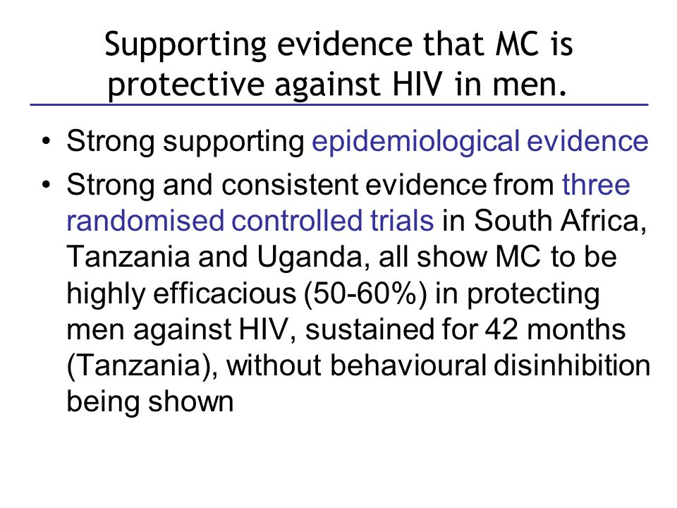 Importance of a RH package MC should be introduced to adolescents and young men as part of a comprehensive reproductive health package for men that could include: VCT, STI treatment, safer sex messaging and condoms, alcohol counselling etc HIV testing should be offered prior to MC but should not be a prerequisite for MC.