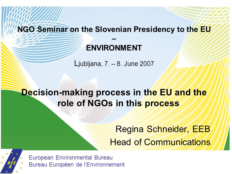 NGO Seminar on the Slovenian Presidency to the EU – ENVIRONMENT L jubljana, 7.