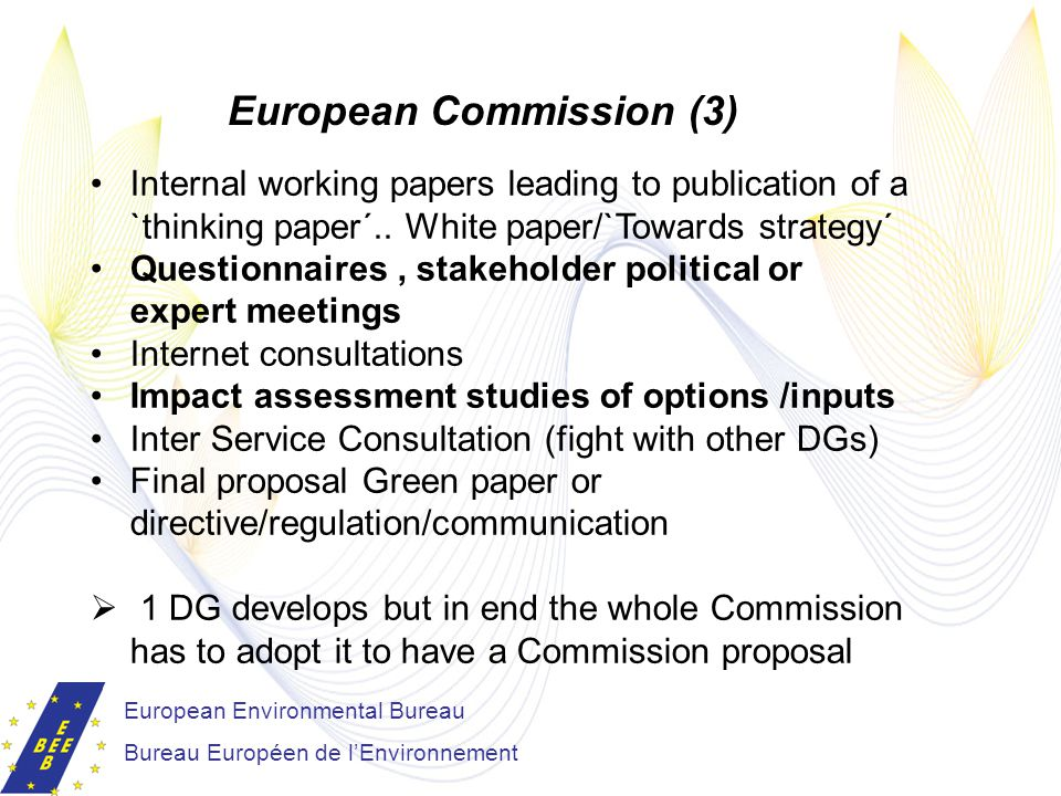 European Environmental Bureau Bureau Européen de l'Environnement European Commission (3) Internal working papers leading to publication of a `thinking paper´..