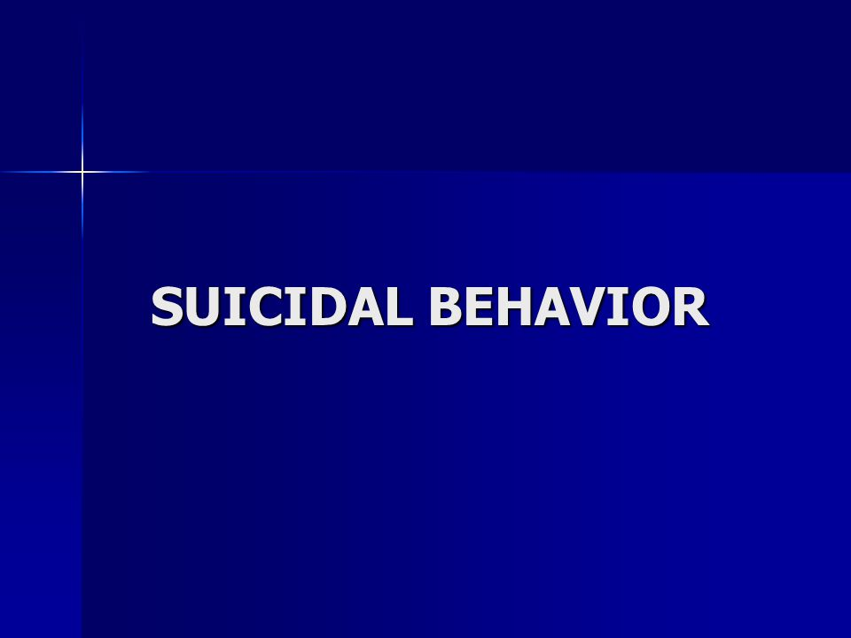 Suicidal Behavior  General population:  9% of teens make an actual suicide attempt.