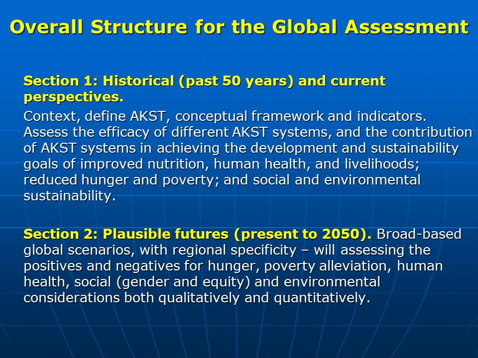 Overall Structure for the Global Assessment Section 1: Historical (past 50 years) and current perspectives.