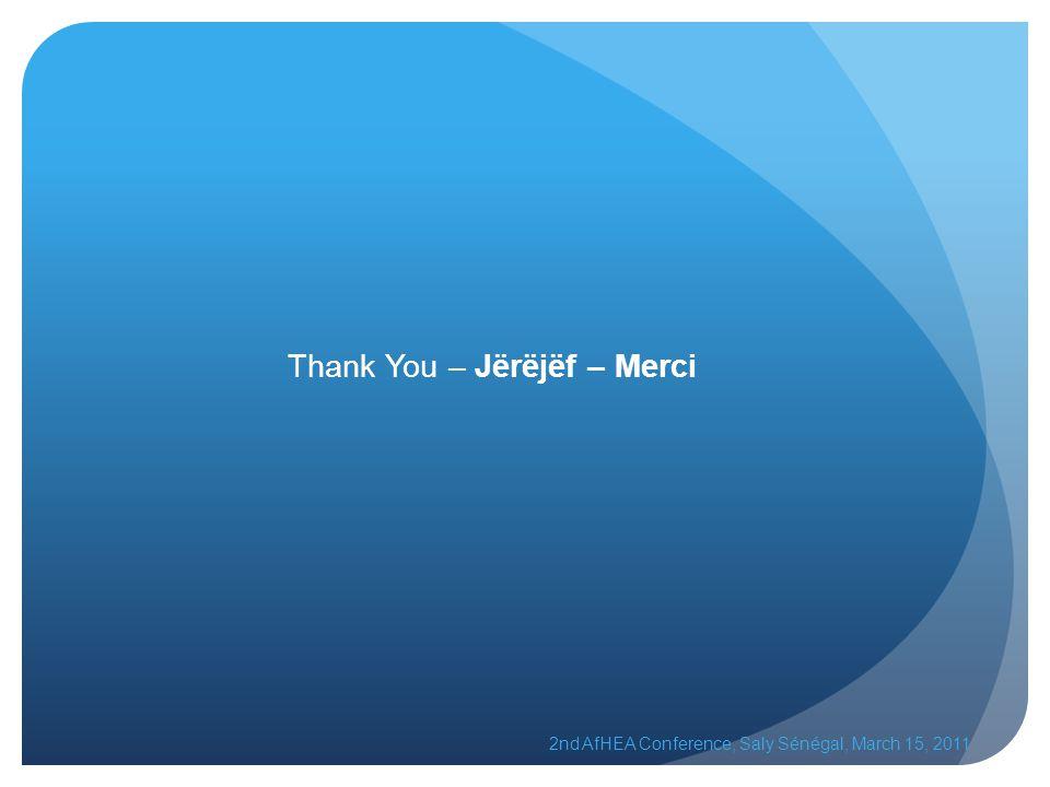 Thank You – Jërëjëf – Merci 2nd AfHEA Conference, Saly Sénégal, March 15, 2011