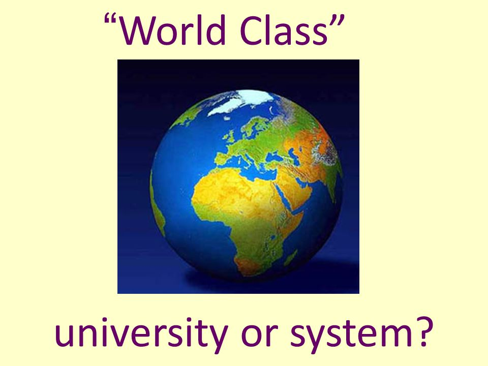 """World Class"" university or system?"