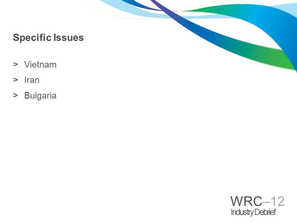 WRC–12 Industry Debrief Specific Issues >Vietnam >Iran >Bulgaria
