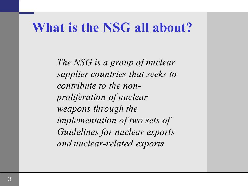 24 NSG outreach programme Transparency efforts in the margins of the IAEA General Conference and visits to capitals Promote the NSG's objectives in contacts with India, Pakistan and Israel Dialogue with Organisations (IAEA, UNSC 1540 Committee, OSCE) Seminars