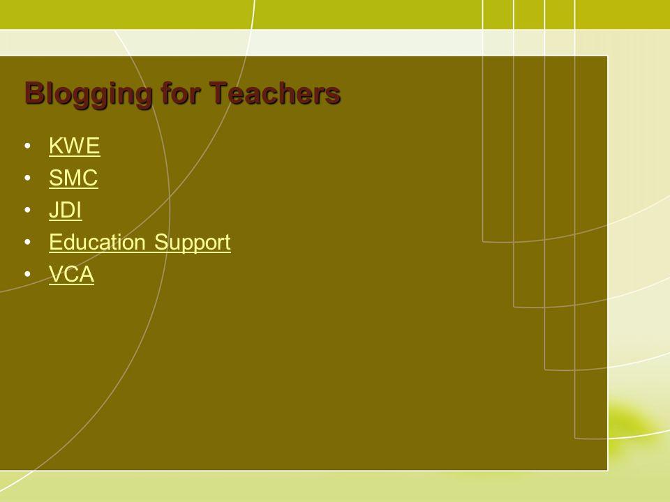 Blogging for Teachers KWE SMC JDI Education Support VCA
