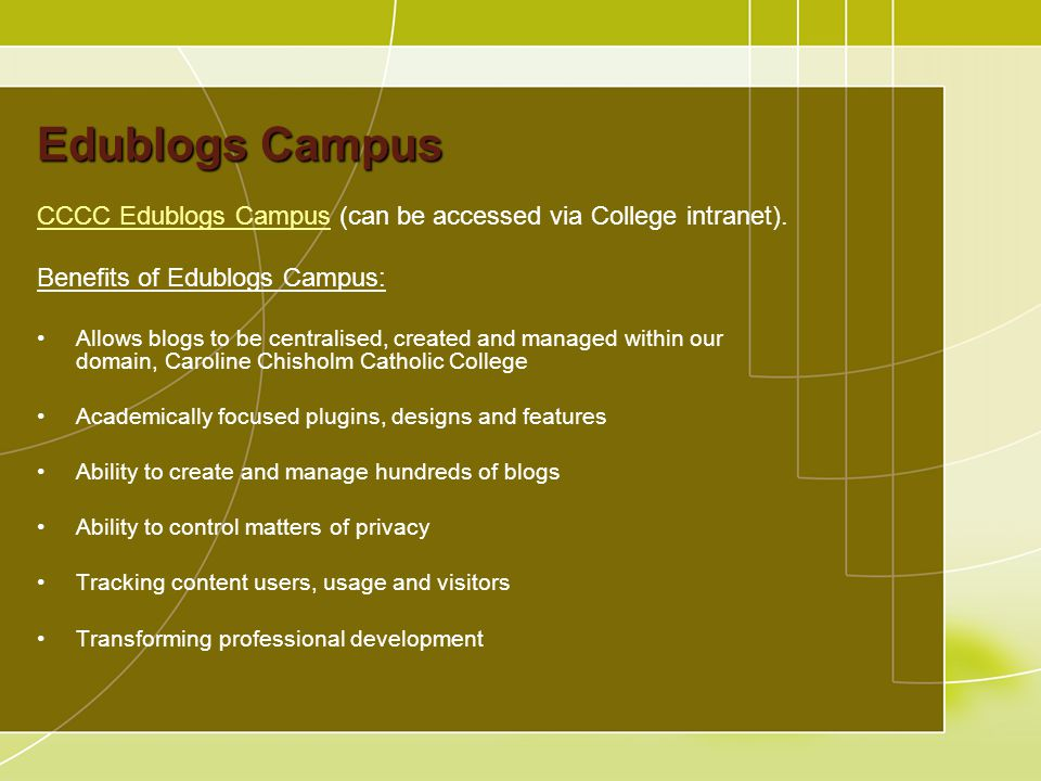Edublogs Campus CCCC Edublogs CampusCCCC Edublogs Campus (can be accessed via College intranet).