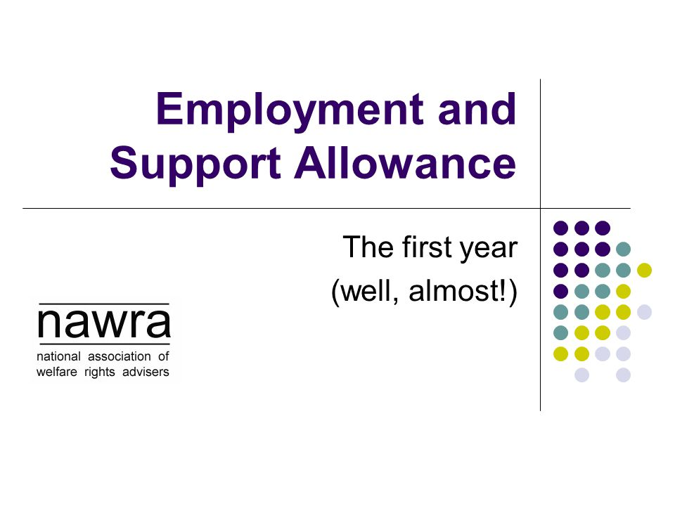 Employment and Support Allowance The first year (well, almost!)