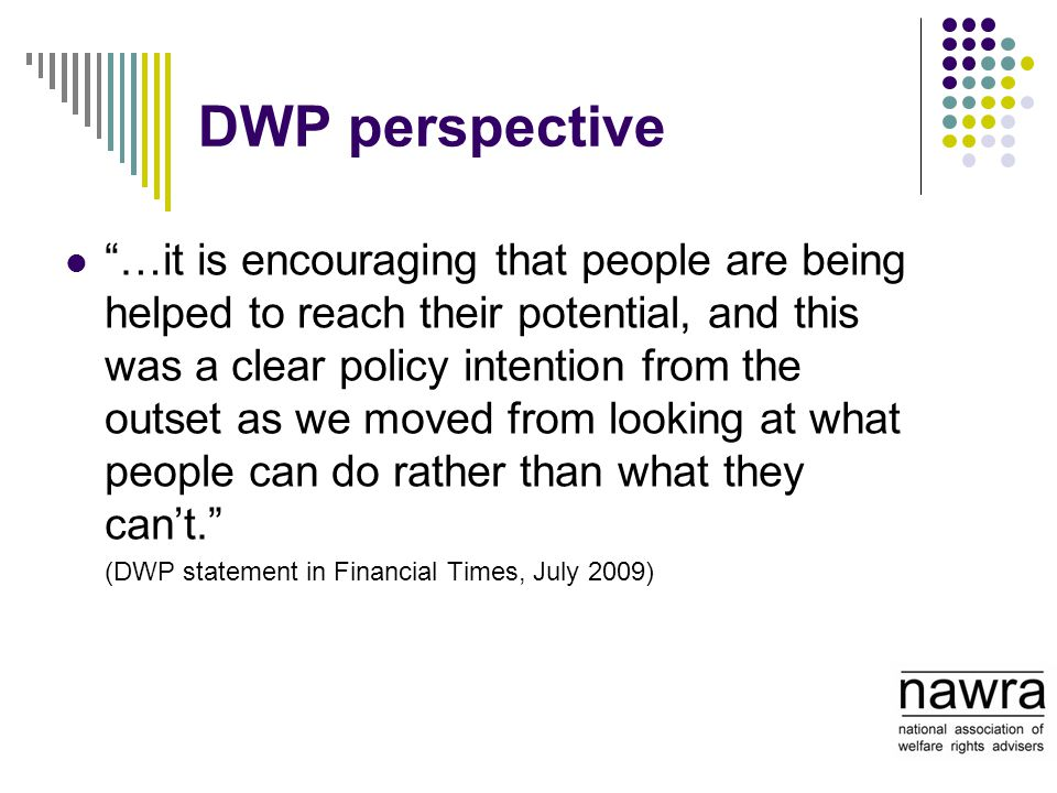 "DWP perspective ""…it is encouraging that people are being helped to reach their potential, and this was a clear policy intention from the outset as we"