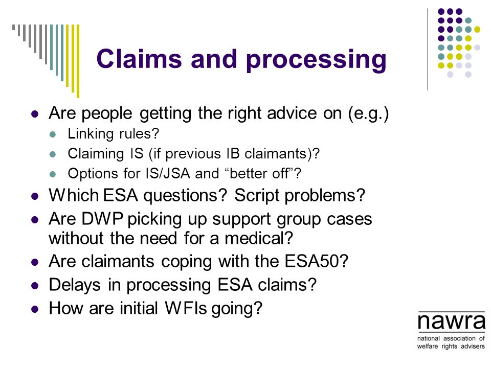 "Claims and processing Are people getting the right advice on (e.g.) Linking rules? Claiming IS (if previous IB claimants)? Options for IS/JSA and ""bet"