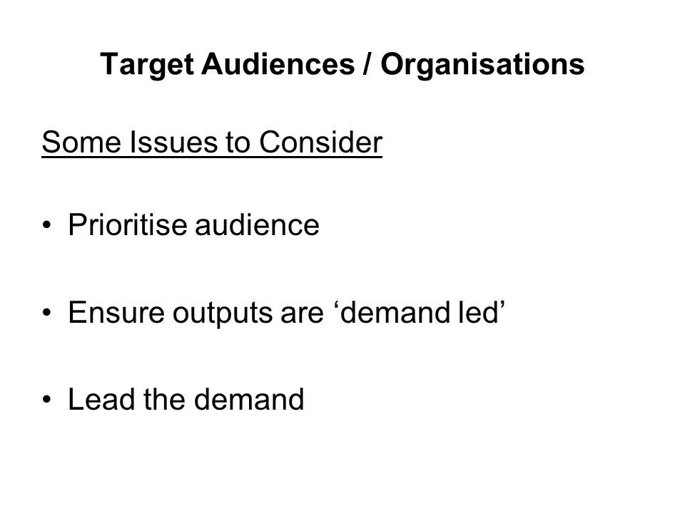 Strategy Questions : What Messages.Which messages to which audiences.