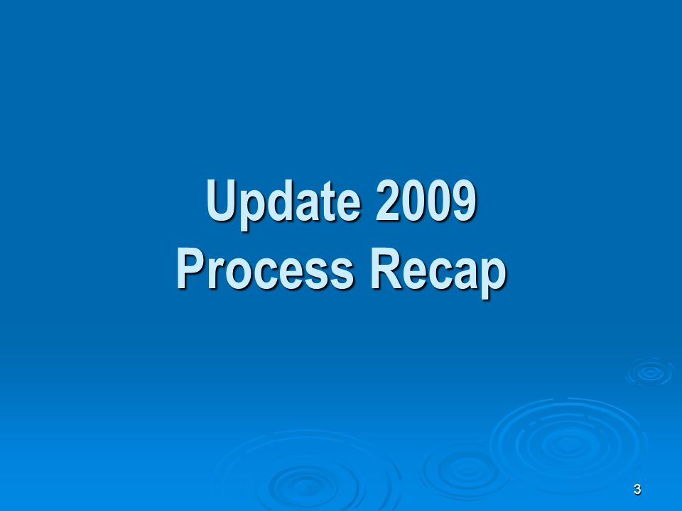 3 Update 2009 Process Recap