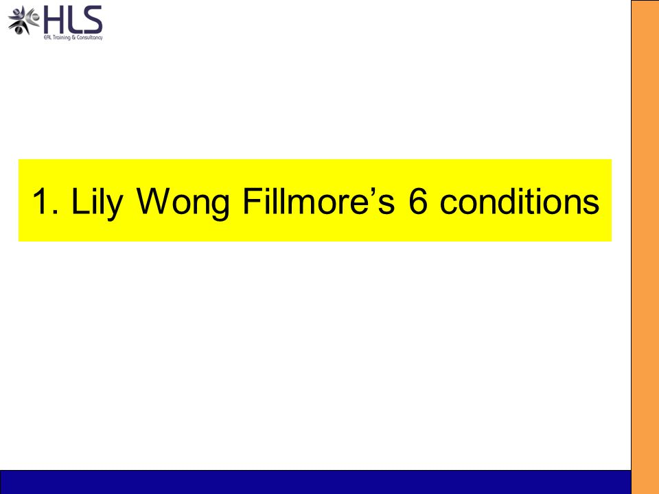 1. Lily Wong Fillmore's 6 conditions