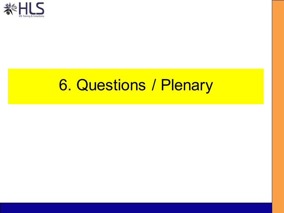 6. Questions / Plenary