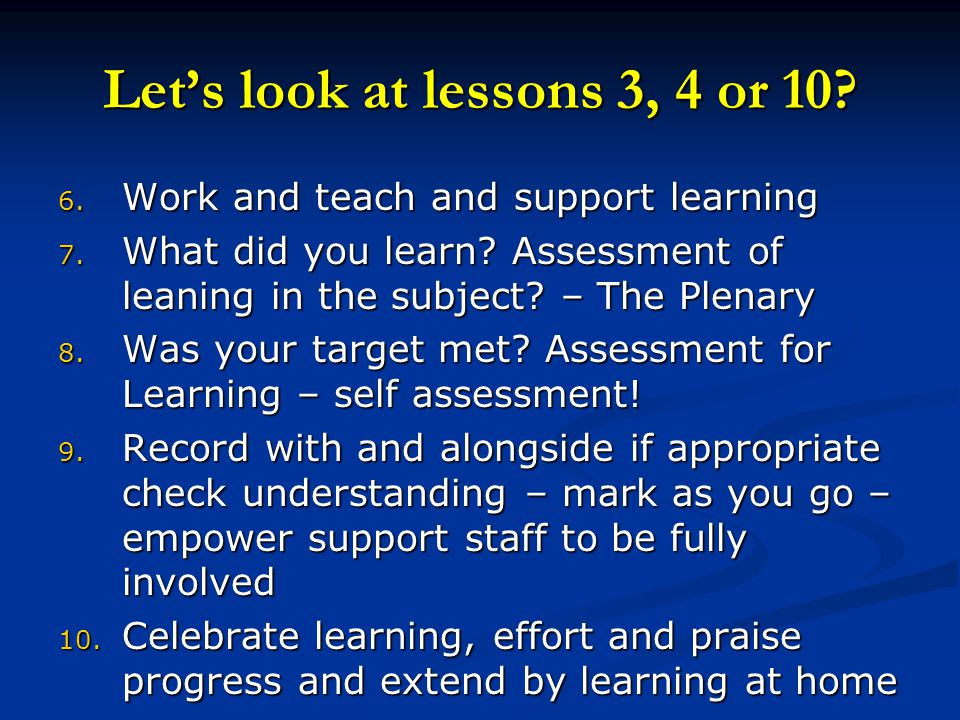 Let's look at lessons 3, 4 or 10. 6. Work and teach and support learning 7.