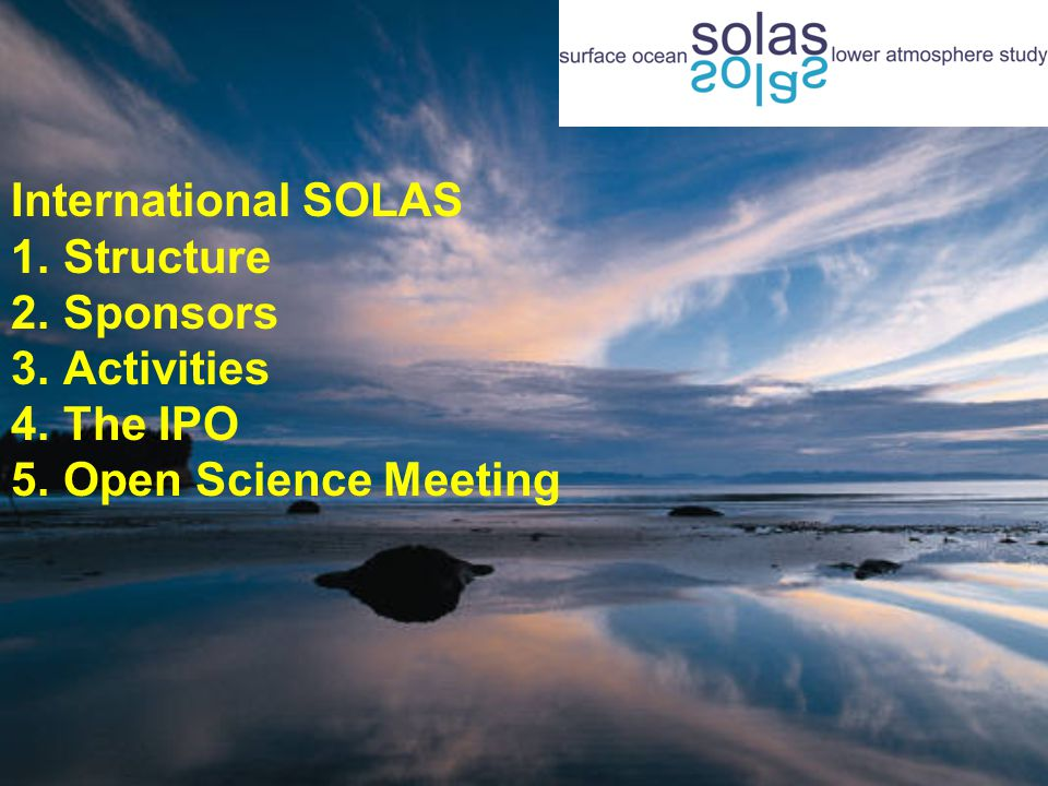 Coordinator:Douglas Wallace, IFM-GEOMAR Submitted:Jan 2006 Proposed start:Jan 2007 Requested:EU 6.5 m over 3 years (12 Institutions, 43 Investigators, 23 sub-projects) Major NEW SOLAS Funded Program in Germany