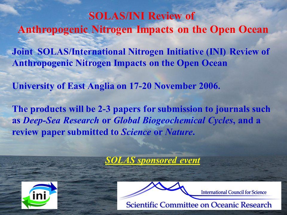 Joint SOLAS/International Nitrogen Initiative (INI) Review of Anthropogenic Nitrogen Impacts on the Open Ocean University of East Anglia on 17-20 November 2006.