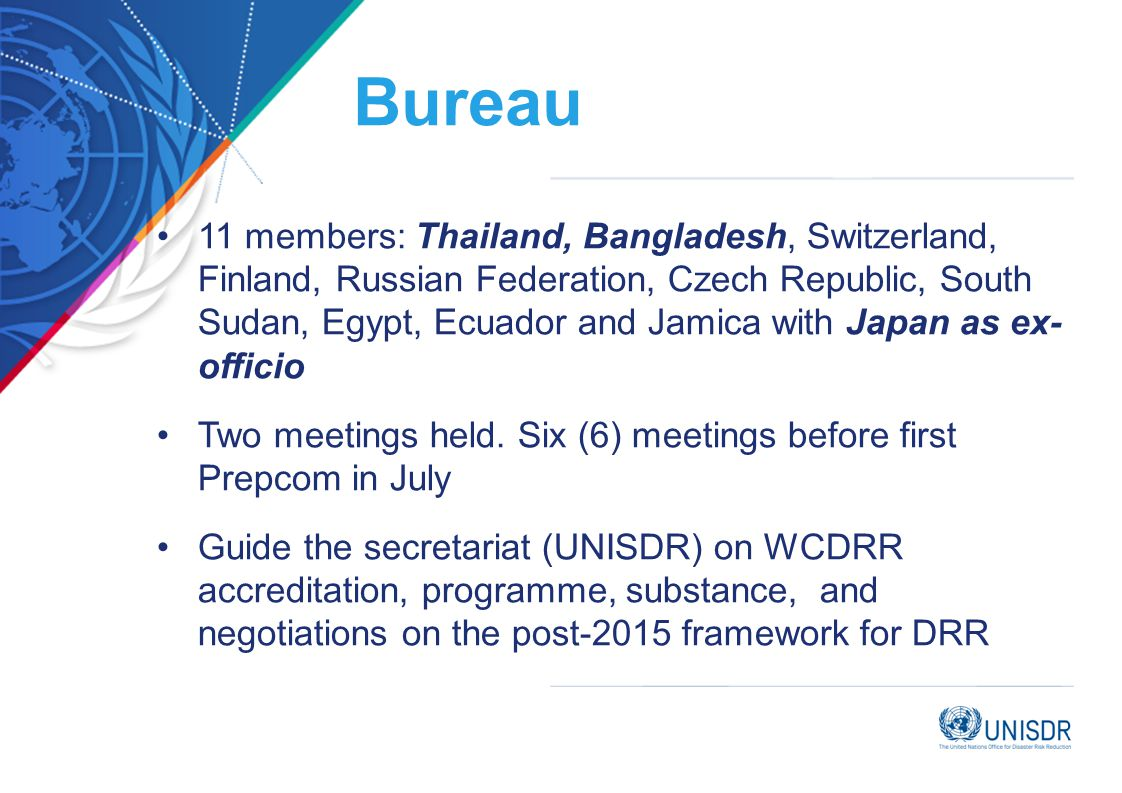 Bureau 11 members: Thailand, Bangladesh, Switzerland, Finland, Russian Federation, Czech Republic, South Sudan, Egypt, Ecuador and Jamica with Japan a
