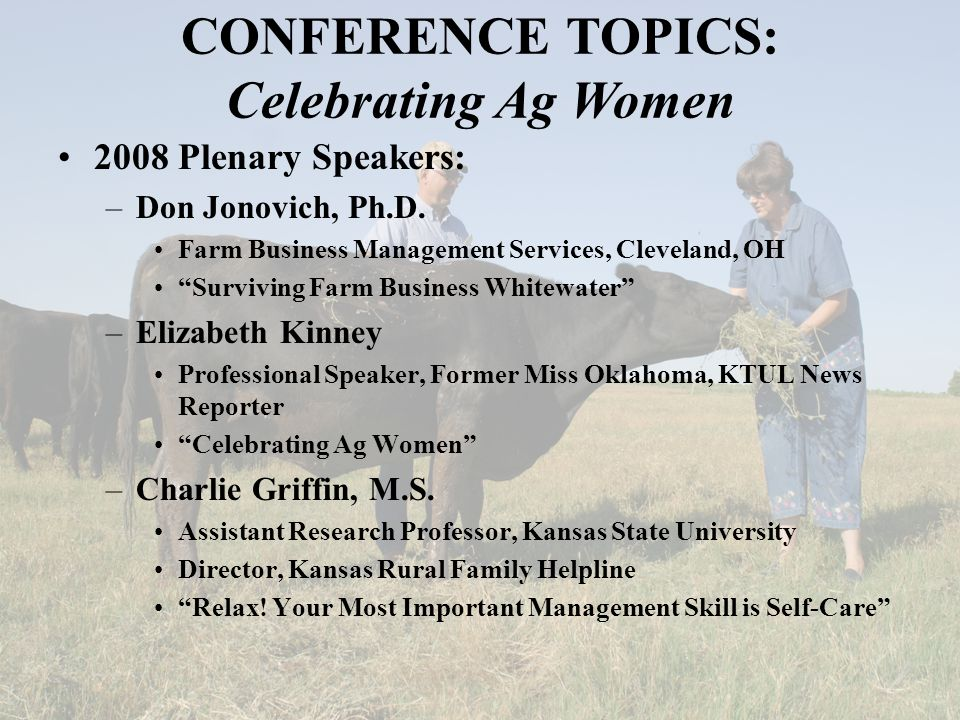 CONFERENCE TOPICS: Celebrating Ag Women 2008 Plenary Speakers: –Don Jonovich, Ph.D.
