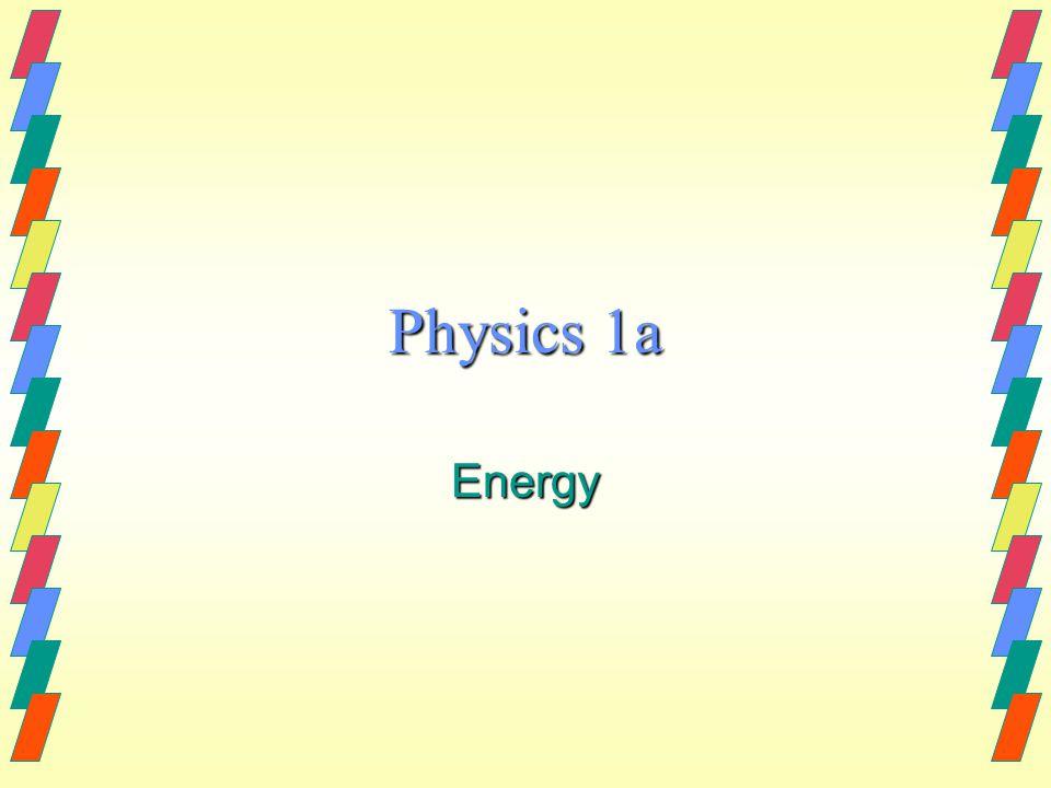 Physics 1a Energy