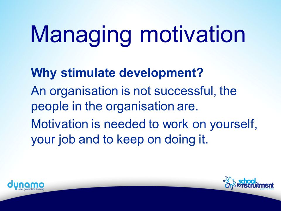 Why stimulate development. An organisation is not successful, the people in the organisation are.