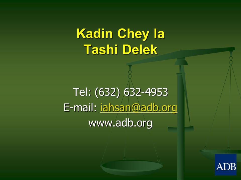 Kadin Chey la Tashi Delek Tel: (632) 632-4953 E-mail: iahsan@adb.org iahsan@adb.org www.adb.org