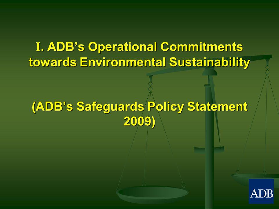 I. ADB's Operational Commitments towards Environmental Sustainability (ADB's Safeguards Policy Statement 2009)