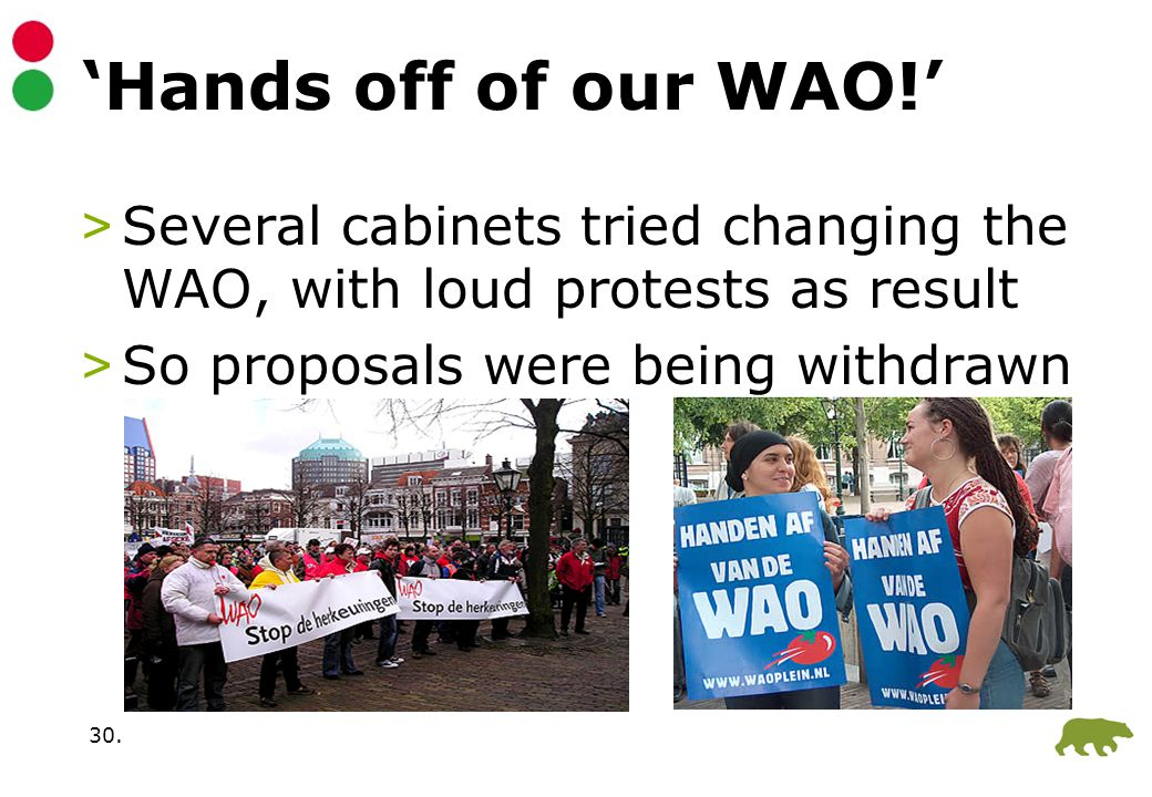 30. 'Hands off of our WAO!' >Several cabinets tried changing the WAO, with loud protests as result >So proposals were being withdrawn