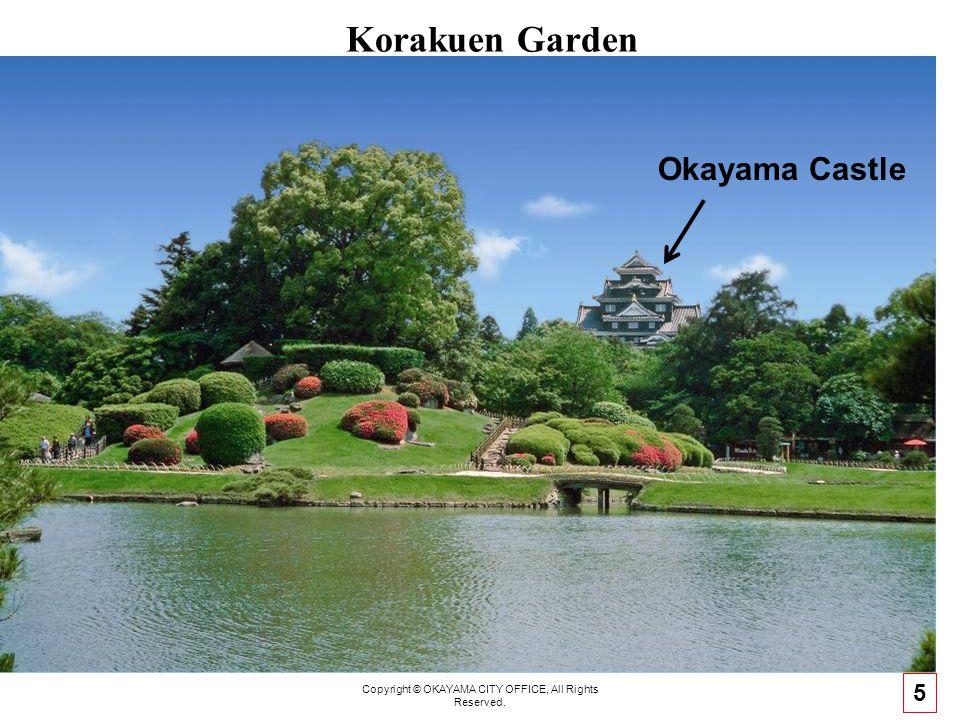 Copyright © OKAYAMA CITY OFFICE, All Rights Reserved. Korakuen Garden 5 Okayama Castle