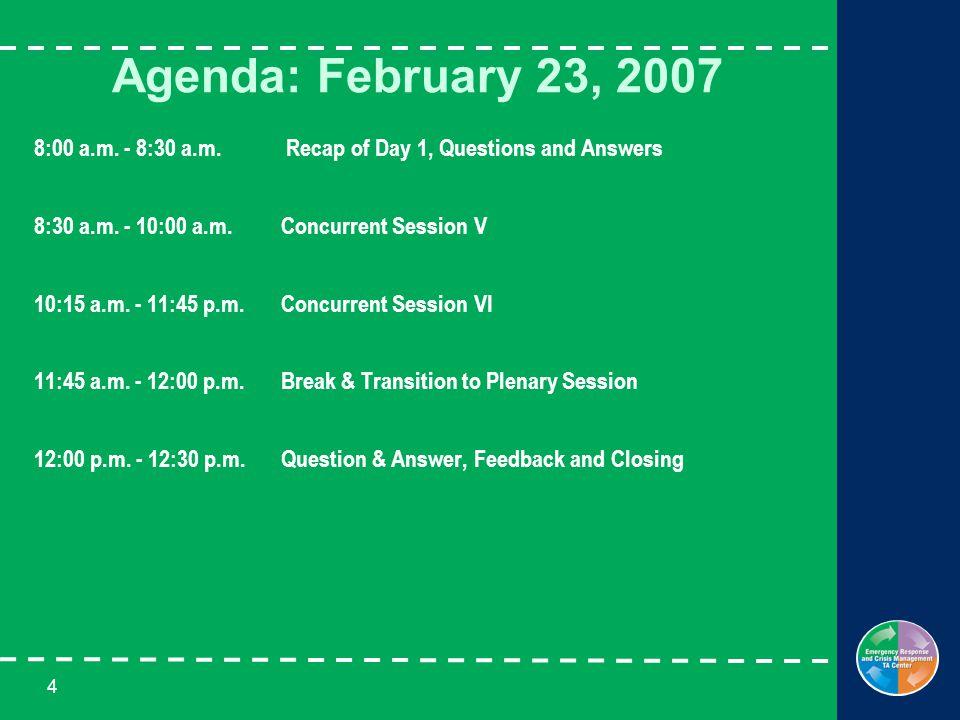 4 Agenda: February 23, 2007 8:00 a.m. - 8:30 a.m.
