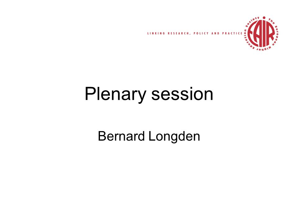 Plenary session Bernard Longden