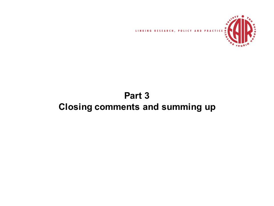Part 3 Closing comments and summing up