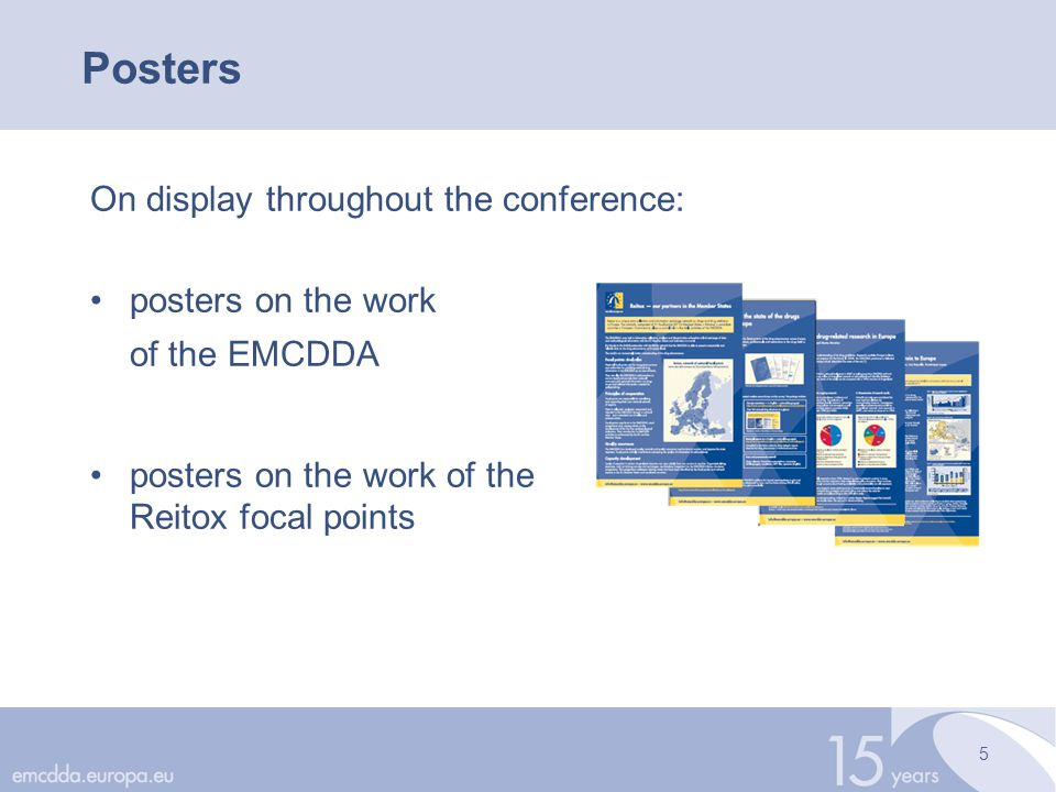 6 Dissemination of conference materials Website http://www.emcdda.europa.eu/events/2009/conference updated throughout and after the conference abstracts, presentations, bio notes, photos, conclusions, press materials, etc.