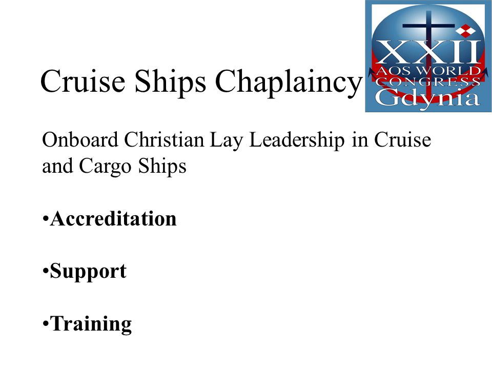 Cruise Ships Chaplaincy Onboard Christian Lay Leadership in Cruise and Cargo Ships Accreditation Support Training