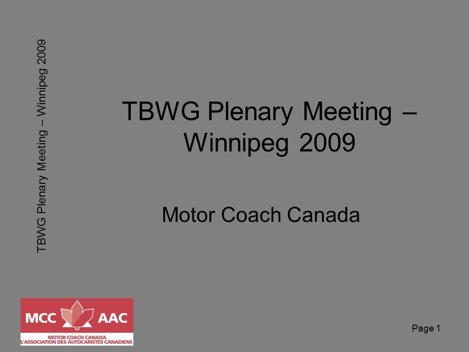 TBWG Plenary Meeting – Winnipeg 2009 Page 1 TBWG Plenary Meeting – Winnipeg 2009 Motor Coach Canada