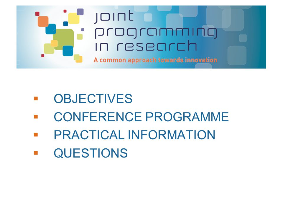  OBJECTIVES  CONFERENCE PROGRAMME  PRACTICAL INFORMATION  QUESTIONS