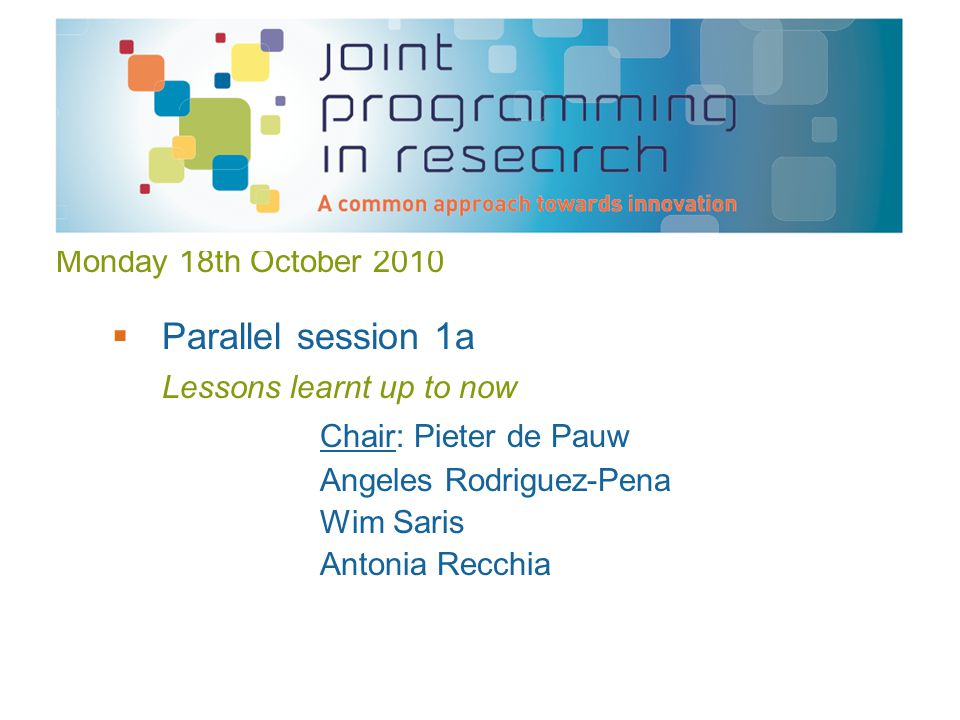 Monday 18th October 2010  Parallel session 1b Defining priorities for successfull JPIs Chair: Rolf Annerberg Beatrix Vierkon-Rudolph Christian Seiser Toivo Maimets