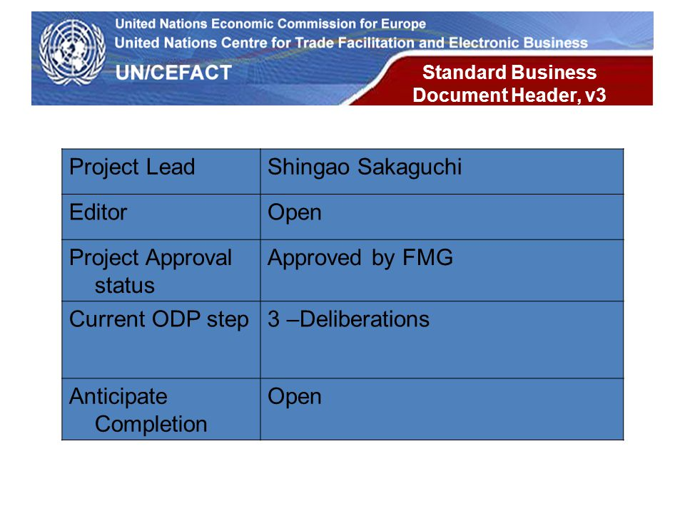 UN Economic Commission for Europe Standard Business Document Header, v3 Project LeadShingao Sakaguchi EditorOpen Project Approval status Approved by F