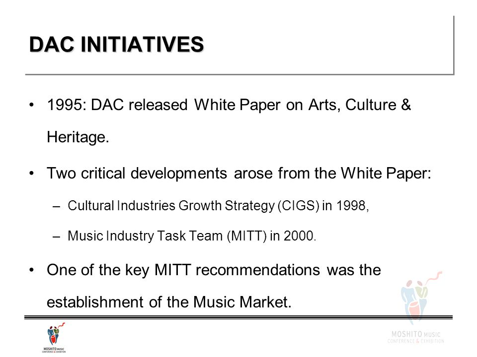 DAC INITIATIVES 1995: DAC released White Paper on Arts, Culture & Heritage.