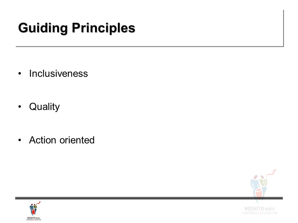 Guiding Principles Inclusiveness Quality Action oriented