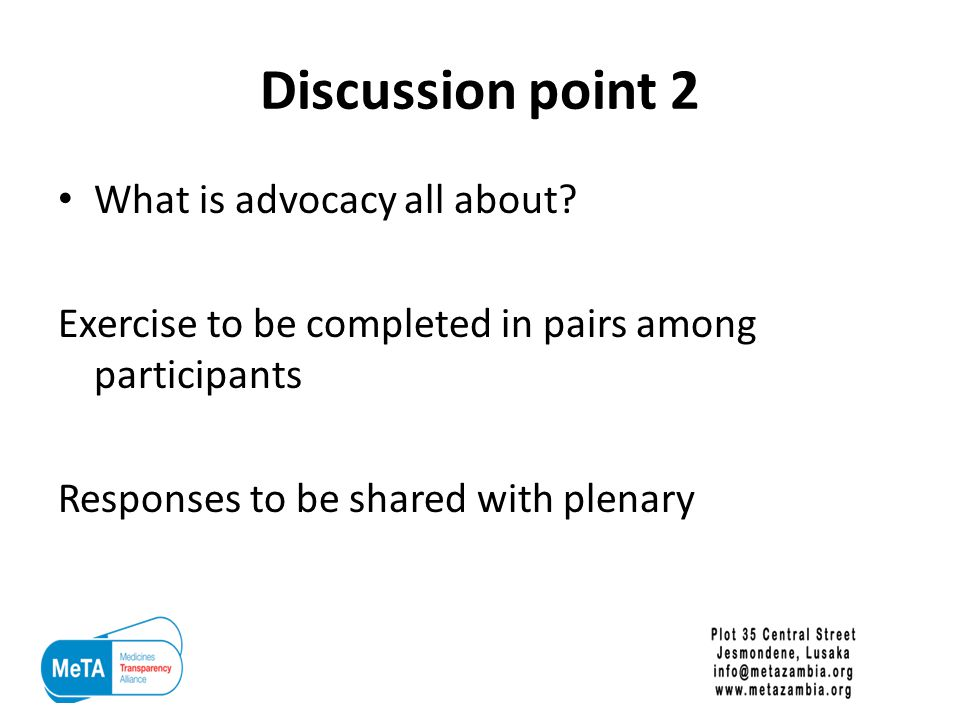 Discussion point 2 What is advocacy all about.