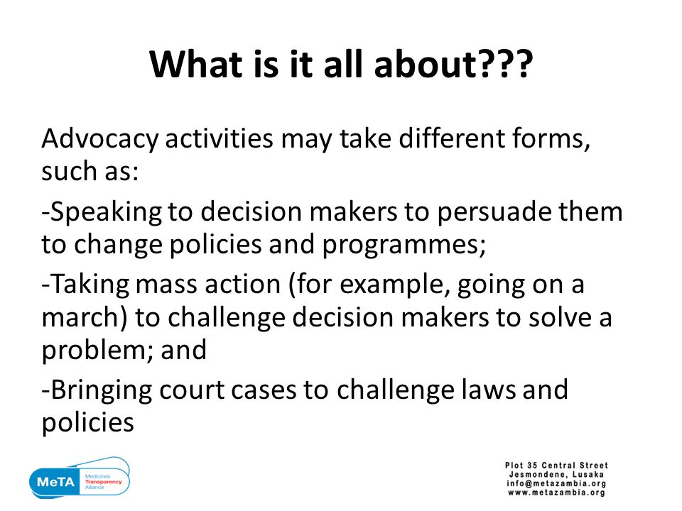 Discussion point 4 What do you think needs to be taken into consideration when planning to do advocacy.